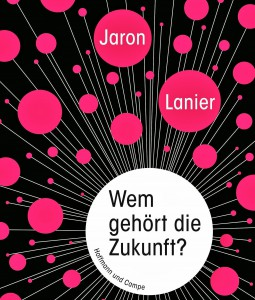 Buchcover: Jaron Lanier - Wem gehört die Zukunft?
