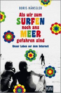 Boris Hänßler: Als wir zum Surfen noch ans Meer gefahren sind.